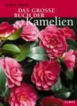 Bärtels, Andreas Das grosse Buch der Kamelien