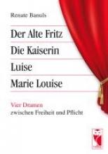 Banuls, Renate Der Alte Fritz - Die Kaiserin - Luise - Marie Louise