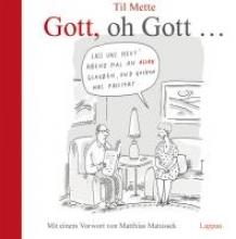 Mette, Til Gott, oh Gott...