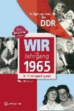 Seidel, Sieglinde Wir vom Jahrgang 1965. Aufgewachsen in der DDR