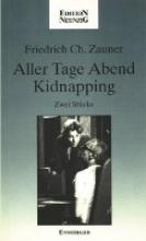 Zauner, Friedrich Ch. Aller Tage Abend /Kidnapping