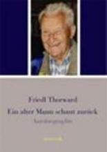 Thorward, Friedl Ein alter Mann schaut zur�ck