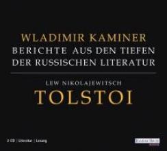 Kaminer, Wladimir Berichte aus den Tiefen der russischen Literatur. Lew Nikolajewitsch Tolstoi