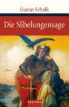 Schalk, Gustav Die Nibelungensage