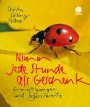 Spilling-Nöker, Christa Nimm jede Stunde als Geschenk