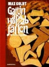 Goldt, Max Gattin aus Holzabfällen