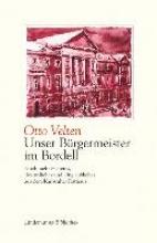 Velten, Otto Unser Brgermeister im Bordell