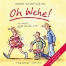 Wiechmann, Heike Oh Wehe!
