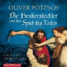 Pötzsch, Oliver,   Steck, Johannes Die Henkerstochter und das Spiel des Todes