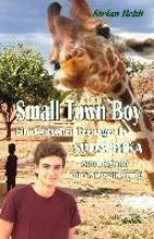 Heldt, Stefan Small Town Boy - Ein deutscher Teenager in Südafrika - Autobiografie einer Auswanderung