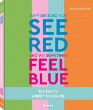 Joanna Zoelzer, Why bees do not see red and we sometimes feel blue