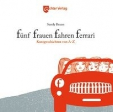 Braun, Sandy Fnf Frauen fahren Ferrari