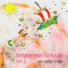 Linsen, Stefan fantasiereisen für Kinder vol. 1. CD