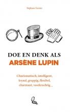 Stéphane Garnier , Doe en denk als Arsène Lupin