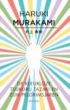 Haruki  Murakami De kleurloze Tsukuru Tazaki en zijn pelgrimsjaren