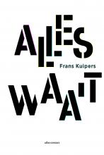 Frans Kuipers , Alles waait