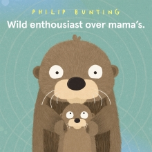 Philip Bunting , Wild enthousiast over mama`s