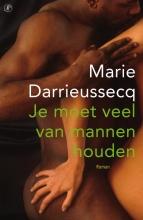 Marie  Darrieussecq Je moet veel van mannen houden
