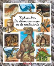 Emilie  Beaumont Kijk en leer: De dinosaurussen en de prehistorie