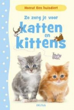 Katherine  Starke Hoera! Een huisdier! Zo zorg je voor katten en kittens