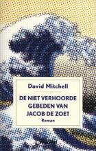 David  Mitchell De niet verhoorde gebeden van Jacob de Zoet