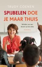 Trudy  Coenen, Louise  Koopman Spijbelen doe je maar thuis