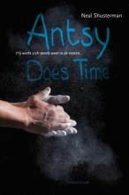 Neal  Shusterman Antsy does time