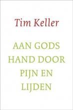 Tim Keller , Aan gods hand door pijn en lijden
