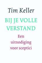 Tim Keller , Bij je volle verstand