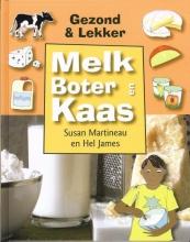 Susan  Martineau, Hel  James Melk, boter en kaas
