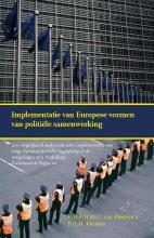 F.G.H. Kristen P.H.P.H.M.C. van Kempen, Implementatie van Europese vormen van politiële samenwerking