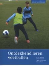 Wytse  Walinga, Jeroen  Koekoek, Stefan  Luchtenberg, Dennis  Rosink Sport en Kennis Ontdekkend leren voetballen