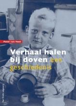 Peter van Veen , Verhaal halen bij doven