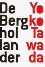 Tawada, Yoko De berghollander