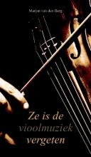 Marjan van den Berg , Ze is de vioolmuziek vergeten