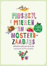 Johanna Looijen de Rijke , Mussen, mieren en mosterdzaadjes