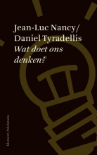 Daniel Tyradellis Jean-Luc Nancy, Wat doet ons denken?