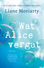 Liane Moriarty , Wat Alice vergat