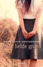 Anne-Marie  Hooyberghs Waar liefde groeit