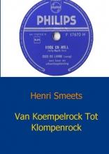 Henri  Smeets Van Koempelrock Tot Klompenrock