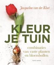 Jacqueline van der Kloet Kleur je tuin