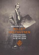 Bert Vreeken , Abraham & Louisa Willet Holthuysen