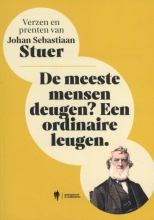 Johan Sebastiaan Stuer , De meeste mensen deugen? Een ordinaire leugen
