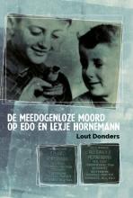 Lout  Donders De meedogenloze moord op Edo en Lexje Hornemann