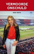 Rob  Vente VERMOORDE ONSCHULD