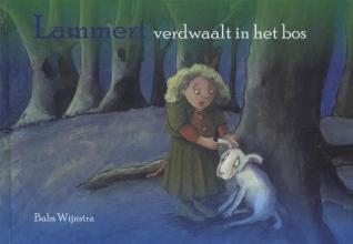 Babs  Wijnstra Sociaal-emotionele themaboekjes Lammert verdwaalt in het bos