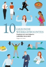 Rogier van Hoorn , 10 gezonde werkgewoontes