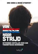Eric  Heres, Bruno  Steinfort Van missie naar strijd