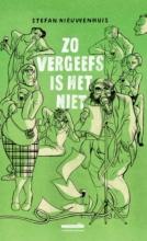 Stefan Nieuwenhuis , Zo vergeefs is het niet