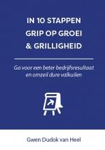Gwen Dudok van Heel , In 10 stappen Grip op Groei & Grilligheid